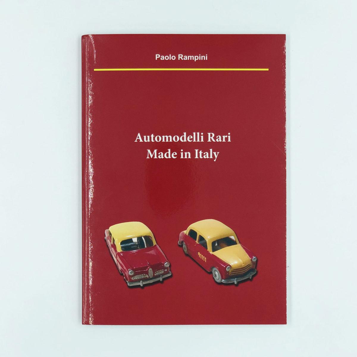 Automodelli Rari Made In Italy - Paolo Rampini