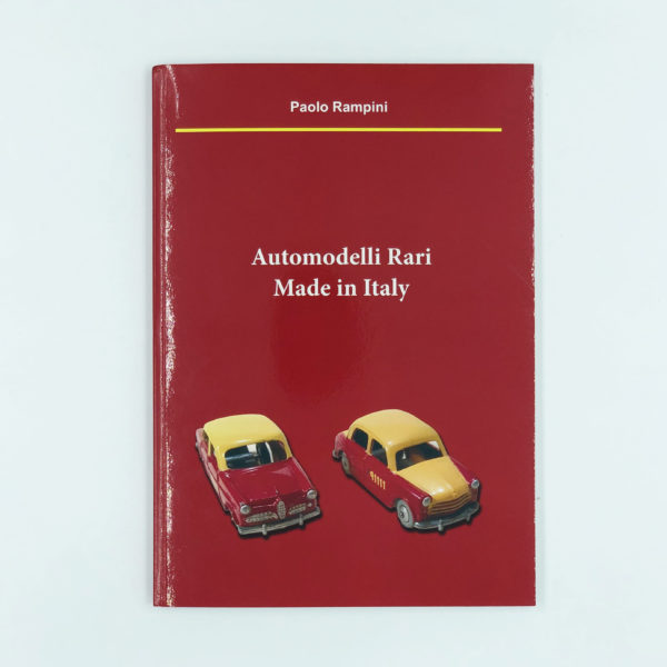 Automodelli Rari Made In Italy - Paolo Rampini